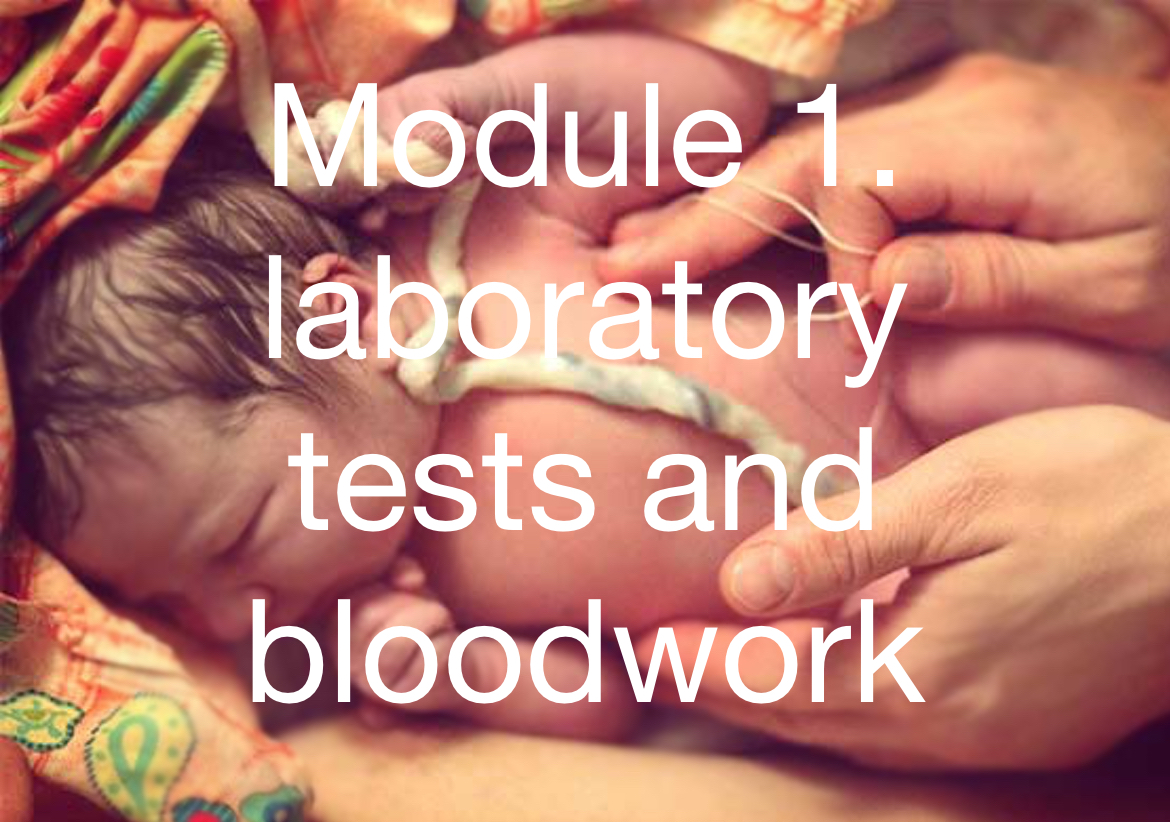 Module 1. laboratory tests and bloodwork in pregnancy. Minor Complaints.